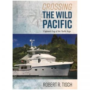 Crossing The Wild Pacific Captains Log of the Yacht Argo