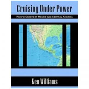 Cruising Under Power-Pacific Coasts of Mexico and Central America
