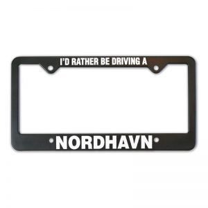I'd Rather Be Driving A Nordhavn – Nordhavn License Plate Frame