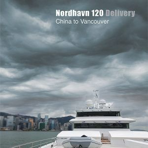 Nordhavn 120 Delivery China to Vancouver