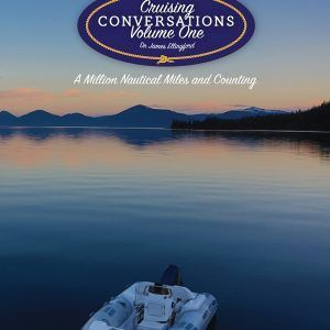 Cruising Conversations: a million nautical miles and counting, Volume One (Volume 1)