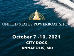 United States Powerboat Show, Annapolis, MD – October 7-10, 2021